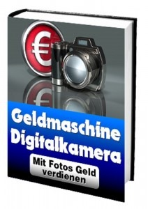 Schnell Geld verdienen mit der Digitalkamera