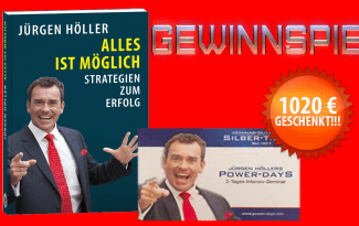 """Gewinnspiel für Jürgen Höllers Power Days: gewinne jetzt GRATIS ein SIlber-Ticket für das 2-Tages-Seminar """"Power Days"""" von und mit Jürgen Höller im Wert von fast 1020€!!!"""